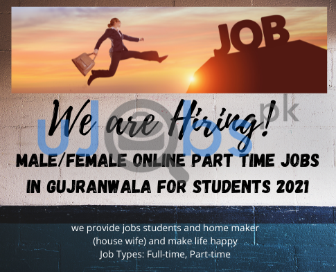 Male/Female Online Part Time Jobs in Gujranwala For Students 2021