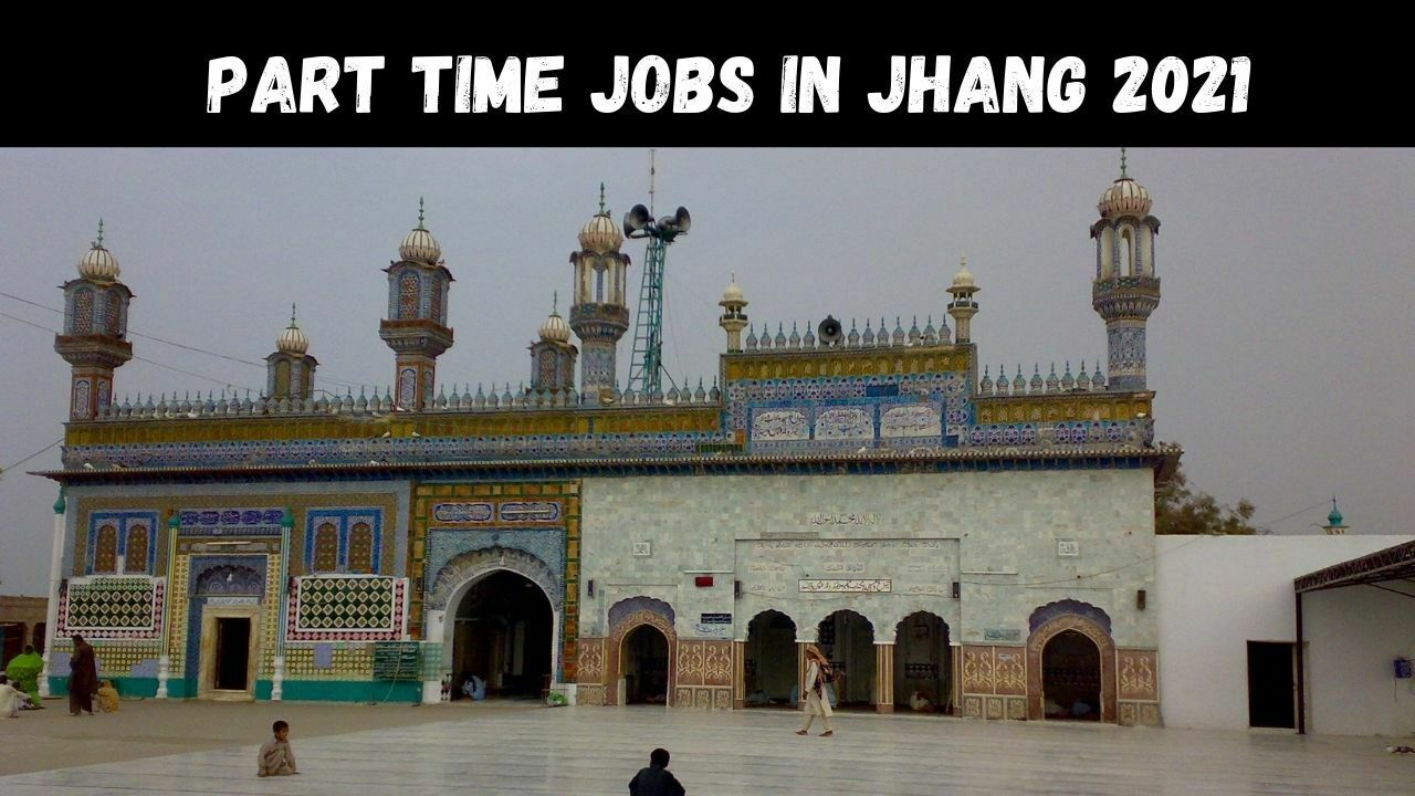 Part Time Jobs in Jhang 2021