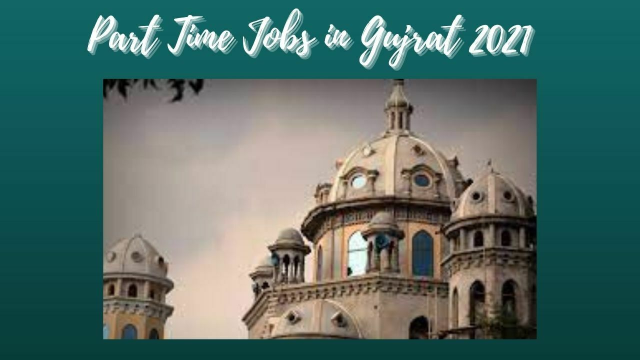 Part Time Jobs in Gujrat 2021