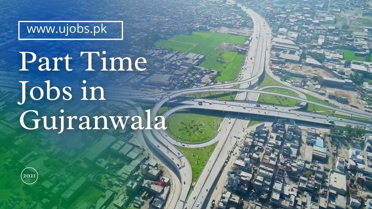 Part Time Jobs in Gujranwala 2021