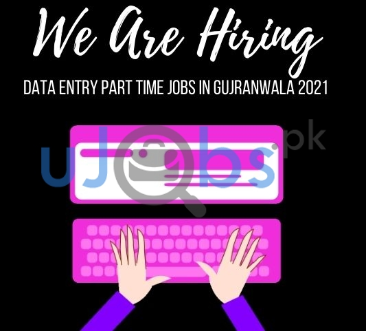 Data Entry Part Time Jobs in Gujranwala 2021