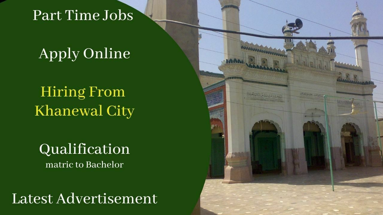 Part Time Jobs in Khanewal